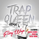 Trap Queen (feat. Azealia Banks, Quavo & Gucci Mane)/Fetty Wap