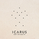 Don't Cry Wolf EP/Icarus
