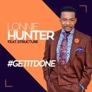 #GETITDONE/Lonnie Hunter & Structure