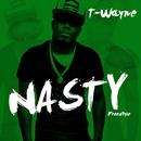 Nasty Freestyle/T-Wayne