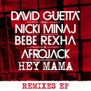 Hey Mama (feat. Nicki Minaj, Bebe Rexha & Afrojack) [Remixes EP]/David Guetta