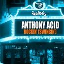 Rockin' (Swingin')/Anthony Acid