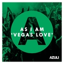 Vegas Love/As I Am
