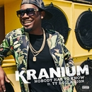 Nobody Has To Know (feat. Ty Dolla $ign)/Kranium