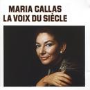 Le Voix Du Siecle/Maria Callas