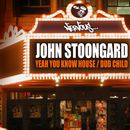 Yeah You Know House / Dub Child/John Stoongard