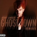 Ghost Town (Remixes)/Adam Lambert