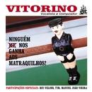 Ninguém Nos Ganha Aos Matraquilhos/Vitorino