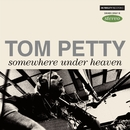 Somewhere Under Heaven/Tom Petty