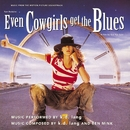 Even Cowgirls Get The Blues Soundtrack/k.d. lang