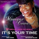 Women All Over The World, It's Your Time/Monique Coward