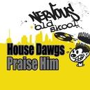 Praise Him/House Dawgs