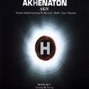 H (Version Hostile)/Akhenaton