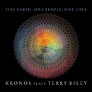 One Earth, One People, One Love: Kronos Plays Terry Riley/Kronos Quartet