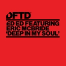 Deep In My Soul (feat. Eric Mcbride)/Ed Ed