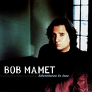Adventures In Jazz/Bob Mamet