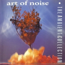 The Ambient Collection/Art of Noise