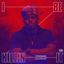 Killin It/T-Wayne