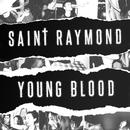 Young Blood/Saint Raymond