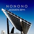 Acoustic EP #1/NONONO