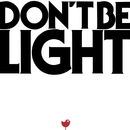 Don't Be Light/Air
