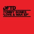 Love & War EP/Tommy Bones