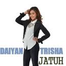 Jatuh/Daiyan Trisha