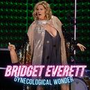 Gynecological Wonder/Bridget Everett