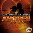 Amores del pasado (feat. Alex Corvo) [Single]/DJ Nev & DJ Rajobos