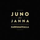 Karkumatkalla (feat. Janna)/Juno