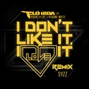 I Don't Like It, I Love It (feat. Robin Thicke & Verdine White) [Syzz Remix]/Flo Rida
