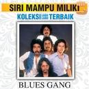 Koleksi Lagu Lagu Terbaik/Blues Gang