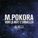 Voir la nuit s'emballer (Official Video)/M. Pokora