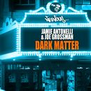 Dark Matter/Jamie Antonelli, Joe Grossman