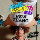 New Thang (Some Blonde DJ Remix)/Redfoo