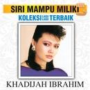 Koleksi Lagu Lagu Terbaik/Khadijah Ibrahim