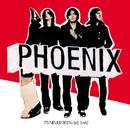 It's Never Been Like That (Deluxe Verison)/Phoenix