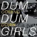 Coming Down/Dum Dum Girls