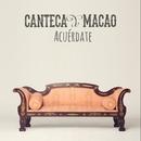 Acuérdate/Canteca de Macao