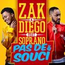 Pas de souci (feat. Soprano)/Zak & Diego