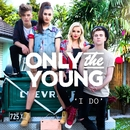 I Do/Only The Young