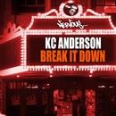 Break It Down/KC Anderson
