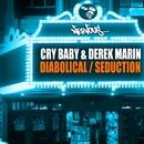 Diabolical / Seduction/Cry Baby, Derek Marin