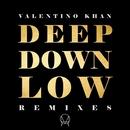 Deep Down Low (Remixes)/Valentino Khan