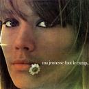 Ma Jeunesse Fout L'camp/Francoise Hardy