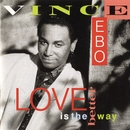 Love Is The Better Way/Vince Ebo