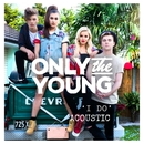 I Do (Acoustic)/Only The Young