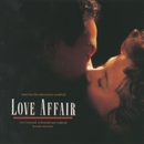 Love Affair (Music From The Motion Picture Soundtrack)/Love Affair Original Motion Picture Soundtrack