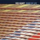 Signs Of Life/Bob Mamet