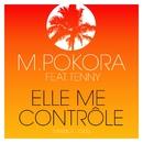 Elle me contrôle (feat. Tenny) [Version 2015]/M. Pokora